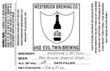 Westbrook Brewing Co. & Evil Twin Brewing Imperial Stout