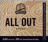 Bridge Brewing All Out Stout