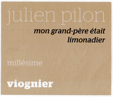 Julien Pilon Mon Grand Père Était Limonadier Viognier 2013