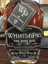 WhistlePig The Boss Hog 4th Edition, The Black Prince 14 year old