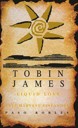 Tobin James Liquid Love Late Harvest Zinfandel 2013