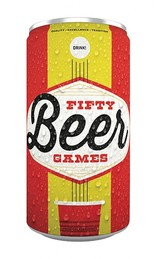 Chronicle Books Drink!: 50 Beer Games By Bob Gurnett