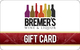 Bremer's Wine & Liquor $25 Gift Card