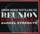 Union Horse Distilling Co. Barrel Strength Reunion Rye