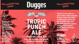 Stillwater Artisanal Ales Stillwater / Dugges Tropic Punch Swedish Sour Ale