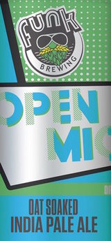 Funk Brewing Company Open Mic Oat Soaked India Pale Ale