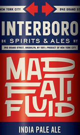 Interboro Mad Fat! Fluid