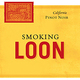 Smoking Loon Pinot Noir 2009