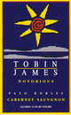 Tobin James Notorious Cabernet Sauvignon 2013
